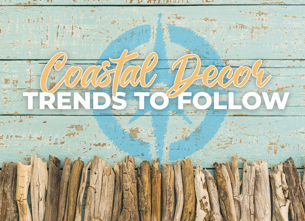 Coastal Decor Design Trends to Follow when decorating your beach home or vacation rental in Panama City Beach, Florida