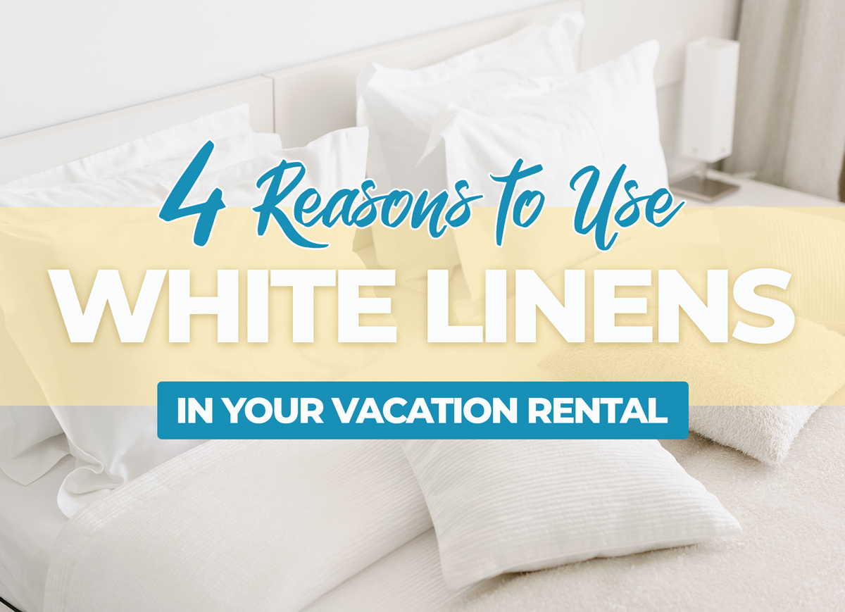 4 Reasons to Use White Linens in Your Panama City Beach Vacation Rental