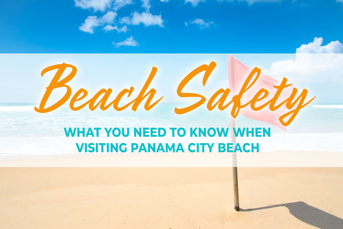 Panama City Beach Safety Beach Flag System Beach Safety Visiting Panama City Beach
